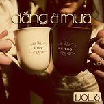cafe dang va mua (vol. 6) - v.a
