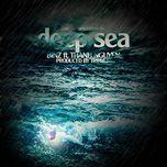 deep sea (single) - binz, thanh nguyen