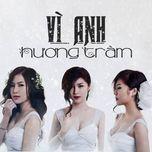 vi anh (single) - huong tram
