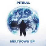 meltdown (ep) - pitbull