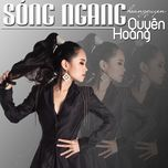 song ngang (single) - hoang quyen