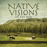 native visions: a native american music journey - ah nee mah