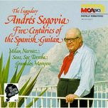 five centuries of the spanish guitar - andres segovia