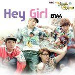 hey girl (the thousandth man ost) - b1a4