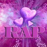 tuyen tap cac ca khuc hay nhat ve rap love (vol.1 - 2012) - trung tu