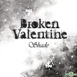shade (the first album) - broken valentine