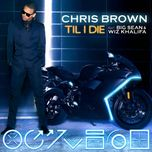 till i die (single) - chris brown, big sean, wiz khalifa
