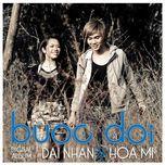 buoc doi (2010) - dai nhan, hoa mi