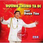duong chung ta di - doan tan (nsut)