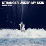 Nghe và tải nhạc Stranger Under My Skin nhanh nhất