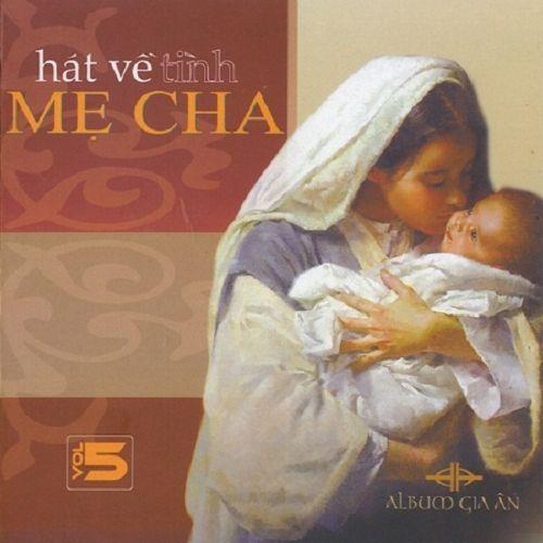 Hát Về Tình Mẹ Cha (Vol.5 - 2008) - Gia Ân (Hát Thánh Ca)