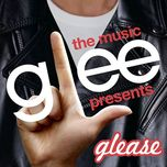 glee: the music presents glease - glee cast