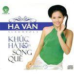 khuc hat song que (vol. 3) - ha van