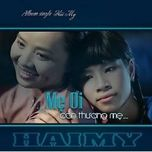 me oi con thuong me (single 2013) - hai my