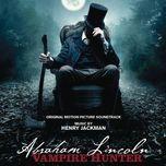 abraham lincoln: vampire hunter the soundtrack (2012) - henry jackman