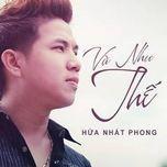 va nhu the (single)  - hua nhat phong