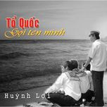 to quoc goi ten minh - huynh loi