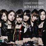 alteration (1st album) - kamen rider girls
