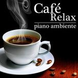 relaxing coffe (piano ambiente) - katharina maier