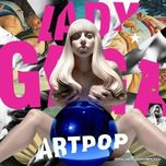 artpop (japan edition) - lady gaga