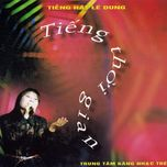 tieng thoi gian - le dung (nsnd)