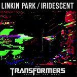 iridescent (transformers 3 dark of the moon) - linkin park