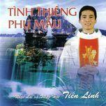 tinh thieng phu mau (vol.1) - lm. tien linh