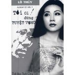 toi oi! dung tuyet vong - lo thuy