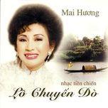 lo chuyen do (nhac tien chien) - mai huong