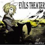 evils theater - mothy, kagamine rin, kagamine len
