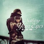nothing in your eyes (2011) - mr.t, yanbi, ha bi