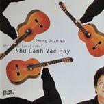 nhu canh vac bay (doc tau guitar phung tuan vu) - phung tuan vu