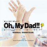 oh, my dad!! ost - ryo yoshimata