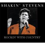 rockin' with country - shakin' stevens