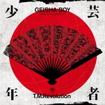 geisha boy - anime song experience - t.m revolution