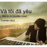 va toi da yeu (single 2013) - thanh bui