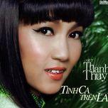 tinh ca tren la (2012) - thanh thuy