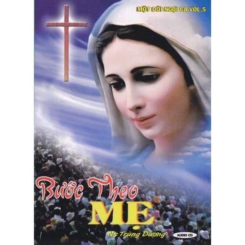 Bước Theo Mẹ (Một Đời Ngợi Ca Vol.5) - Nhiều ca sỹ