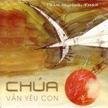 chua van yeu con (tram huong, fmsr vol.1) - v.a