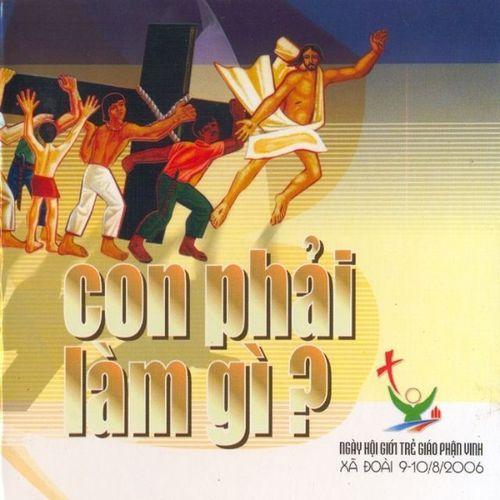 Con Phải Làm Gì? (2006) - Nhiều Ca Sĩ