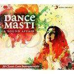 dance masti - a sound affair instrumental (hoa tau an do) - v.a