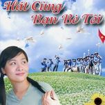 hat cung ban be toi - v.a