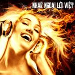 nhac ngoai loi viet (2013) - v.a