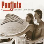 panflute greatest love songs (cd1 - 2006) - v.a