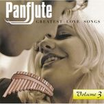 panflute greatest love songs (cd3 - 2007) - v.a