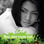 tuyen tap ca khuc nhac phim truyen hinh viet nam (2013) - v.a