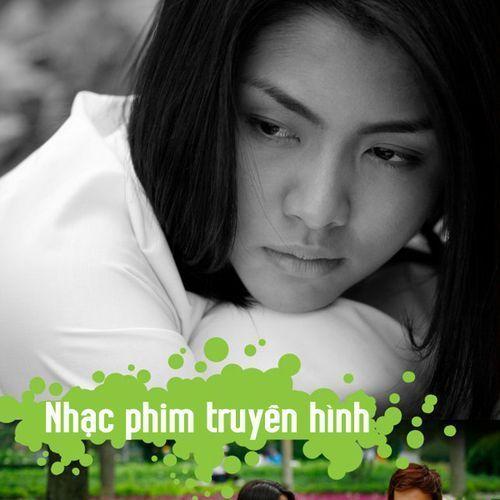Tuyển Tập Ca Khúc Nhạc Phim Truyền Hình Việt Nam