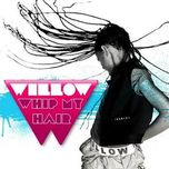 whip my hair (single) - willow