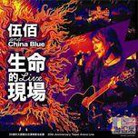 life live - wu bai, china blue