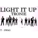 light it up (single)  - tronie ngo